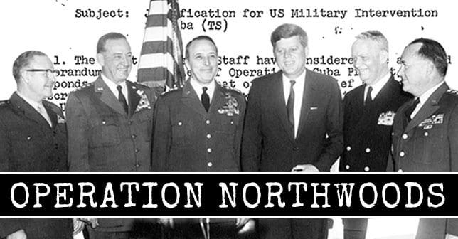Operation Northwoods – False Flag – Revisited